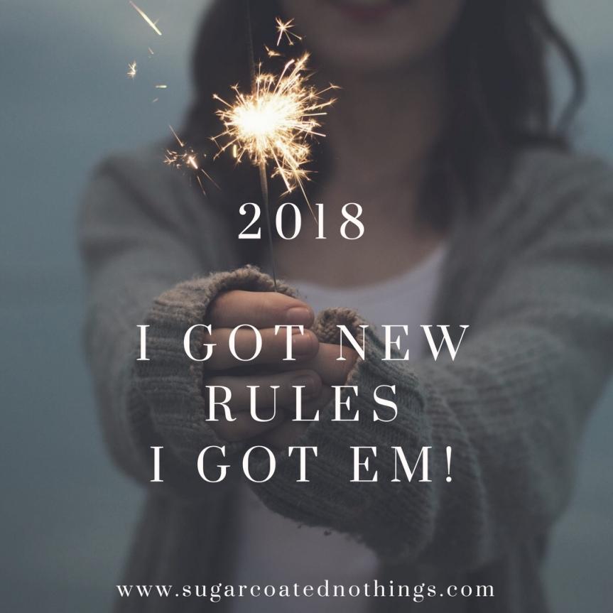 2018 – I got new rules, I gotem!